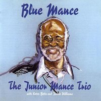 Blue Mance — Junior Mance, Junior Mance, piano / Keter Betts, bass / Jackie Williams, drums