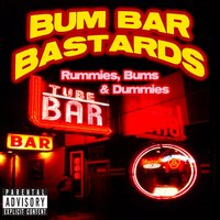 Tube Bar Tapes Vol. 4: Rummies, Bums & Dummies — Bum Bar Bastards