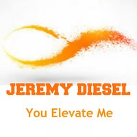 You Elevate Me — Jeremy Diesel