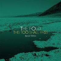 This Too Shall Pass — The Fold