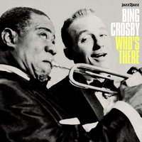 Who's There — Bing Crosby