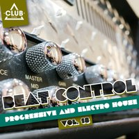 Beat Control - Progressive & Electro House, Vol. 18 — сборник