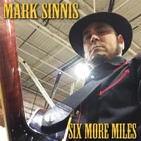 Six More Miles — Mark Sinnis