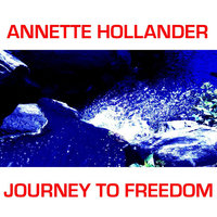 Journey to Freedom — Annette Hollander