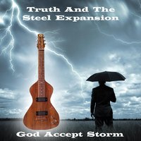 God Accept Storm — Truth and the Steel Expansion