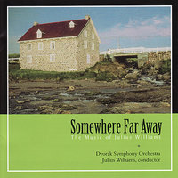 Somewhere Far Away — Dvorak Symphony Orchestra, Julius Williams, The Winston Salem State University Choir, The Reston Chorale