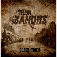 Black Town — Them Bandits