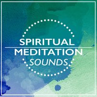 Spiritual Meditation Sounds — Spiritual Awakening Music