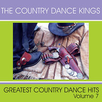 Greatest Country Dance Hits - Vol. 7 — The Country Dance Kings