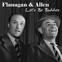Let's Be Buddies — Flanagan & Allen