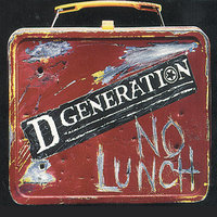 No Lunch — D Generation