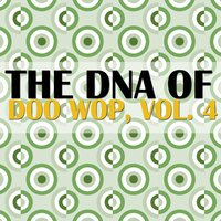 The DNA of Doo Wop, Vol. 4 — сборник