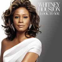 I Look To You — Whitney Houston
