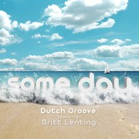 Some Day (feat. Britt Lenting) — Dutch Groove