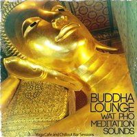 Buddha Lounge Wat Pho Medition Sounds — сборник