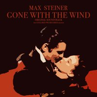 Max Steiner - Gone with the Wind Original Sountrack - The Gold Red We Records Edition — Max Steiner