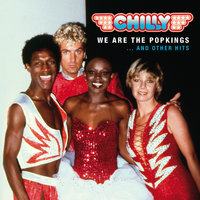 We Are The Popkings ... and other Hits — Chilly
