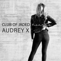 Club of Jaded Hearts — Audrey X