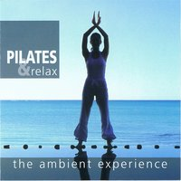 The Ambient Experience Pilates Y Relax — Kerner Fox And Max Hanson