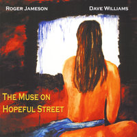 The Muse On Hopeful Street — Roger Jameson & Dave Williams
