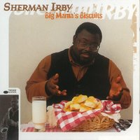 Big Mama's Biscuits — Sherman Irby