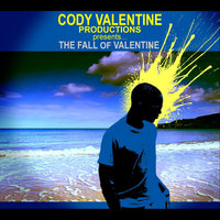The Fall of Valentine — Cody Valentine