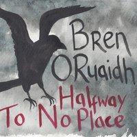 Half Way to No Place — Bren Ó Ruaidh