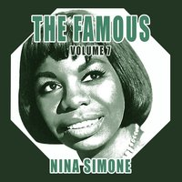 The Famous. Nina Simone. Vol. 7 — Nina Simone