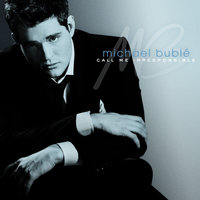 Call Me Irresponsible — Michael Bublé