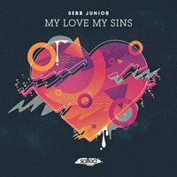 My Love My Sins — Sebb Junior