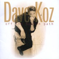 Off The Beaten Path — Dave Koz