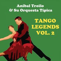 Tango Legends, Vol. 2 — Aníbal Troilo & Su Orquesta Típica