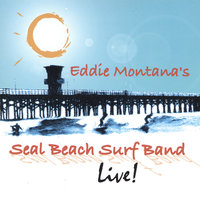 Seal Beach Surf Band LIVE — Eddie Montana