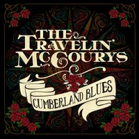 Cumberland Blues — The Travelin' McCourys
