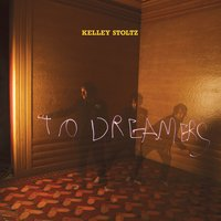 To Dreamers — Kelley Stoltz