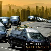 My Redemption — D.White
