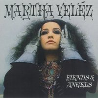 Fiends & Angels — Martha Velez