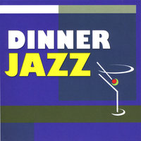 Dinner Jazz — Dinner Jazz, Smooth Jazz Sexy Songs|Dinner Jazz|Exam Study Soft Jazz Music, Smooth Jazz Sexy Songs, Exam Study Soft Jazz Music