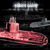 Let the Soul Out and Cut the Vein — Rabies Caste