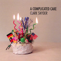 A Complicated Cake — Clark Snyder