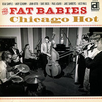 Chicago Hot — The Fat Babies