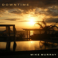 Downtime — Mike Murray