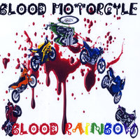 Blood Rainbow — Blood Motorcycle