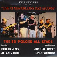 Live At New Orleans Jazz Ascona — The Ed Polcer All-Stars