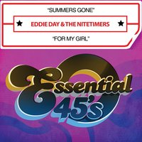 Summers Gone / For My Girl — Eddie Day & The Nitetimers