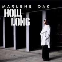 How Long — Marlene Oak