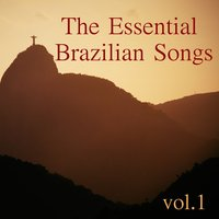 The Essential Brazilian Songs - Vol. 1 — сборник