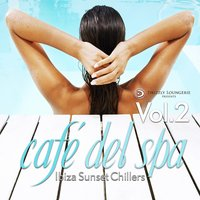 cafe del spa, Ibiza Sunset Chillers, Vol. 2 — сборник