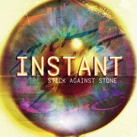 Instant — Stick Against Stone