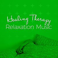 Healing Therapy Relaxation Music — Healing Therapy Music